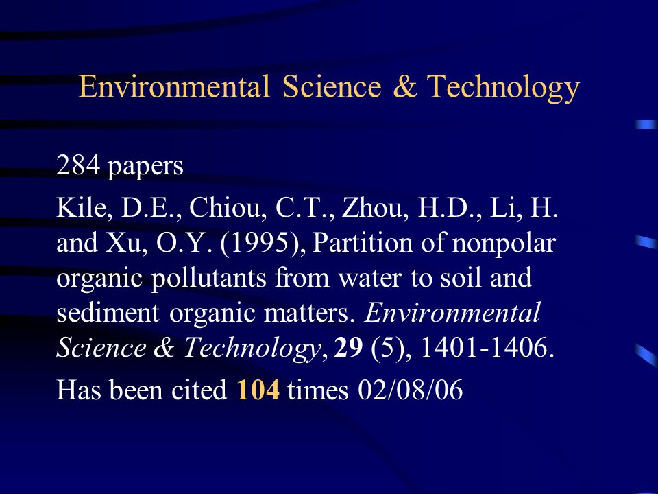 Environmental Science & Technology 284 papers Kile, D.E., Chiou, C.T., Zhou, H.D., Li, H. and Xu, O.Y. (1995), Partition of nonpolar organic pollutant