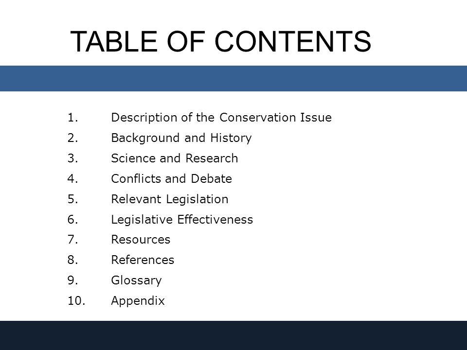Introduction HistoryScience Conflicts Relevant Legislation Legislative Effectiveness Often, economics and conservation do not match up.