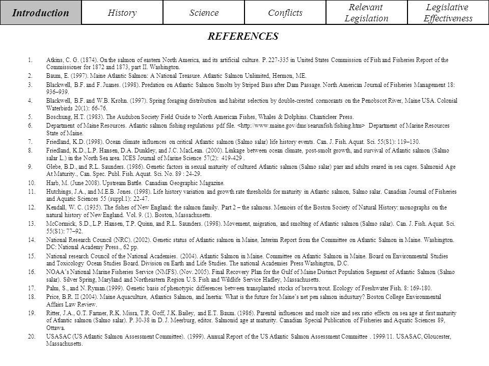 Introduction HistoryScienceConflicts Relevant Legislation Legislative Effectiveness REFERENCES 1.Atkins, C.