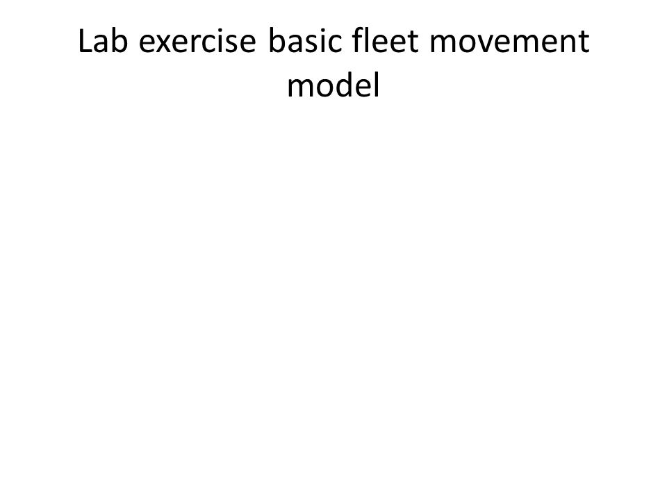 Lab exercise basic fleet movement model