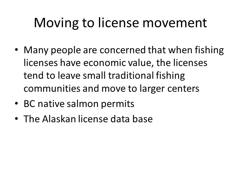 Moving to license movement Many people are concerned that when fishing licenses have economic value, the licenses tend to leave small traditional fish