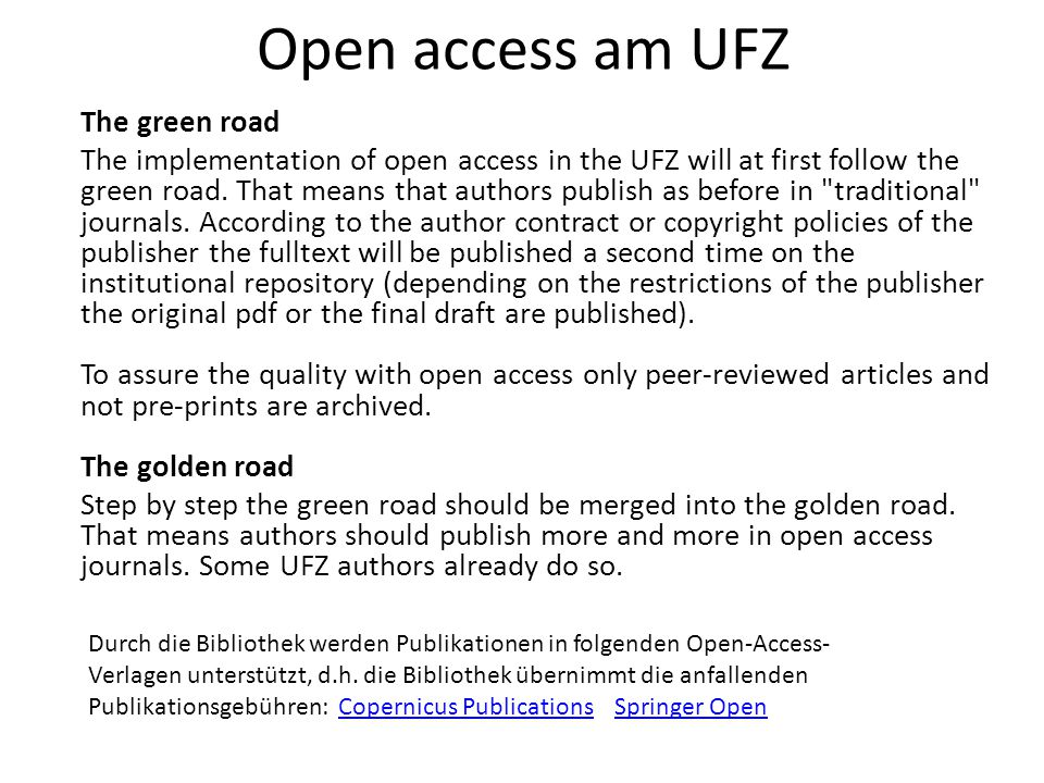 Open access am UFZ The green road The implementation of open access in the UFZ will at first follow the green road.