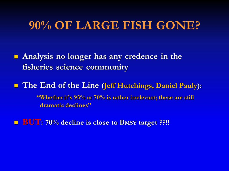 90% OF LARGE FISH GONE.