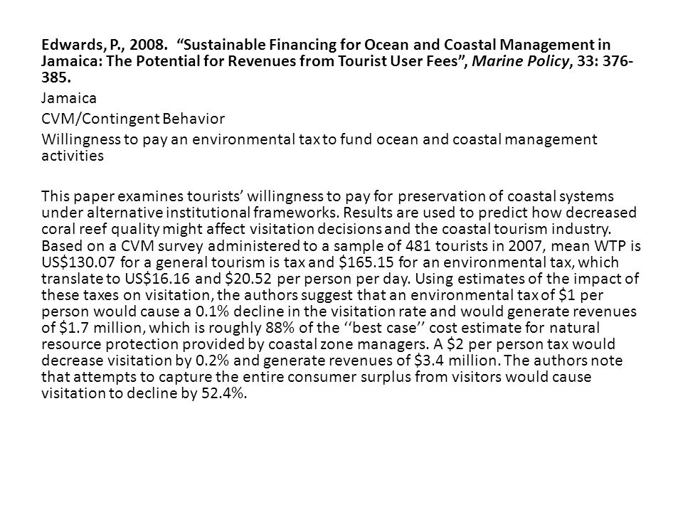 "Edwards, P., 2008. ""Sustainable Financing for Ocean and Coastal Management in Jamaica: The Potential for Revenues from Tourist User Fees"", Marine Poli"