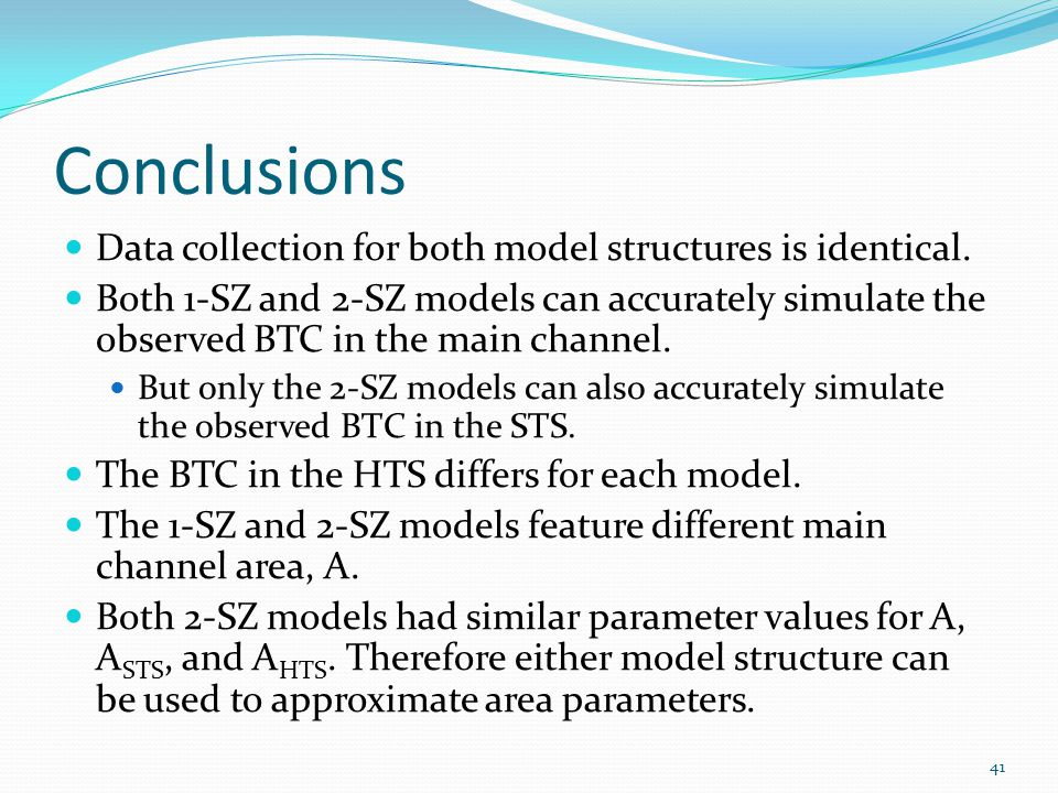 Conclusions Data collection for both model structures is identical.