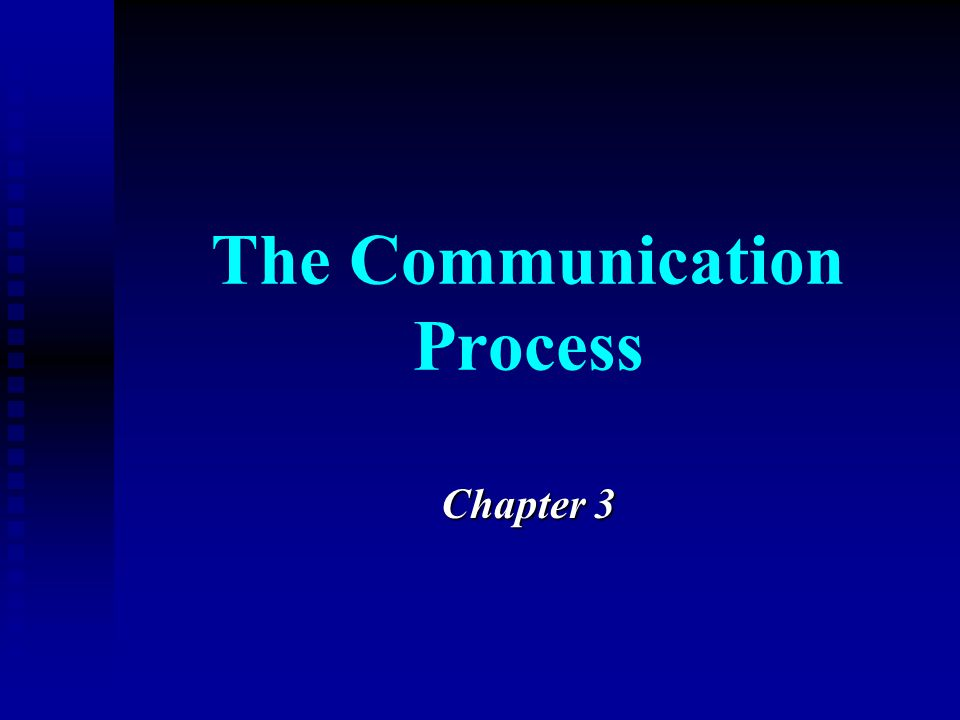 The Communication Process Chapter 3