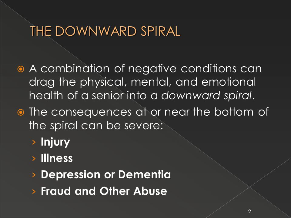 3 NEGATIVE CONDITIONS  These conditions can create a downward spiral.