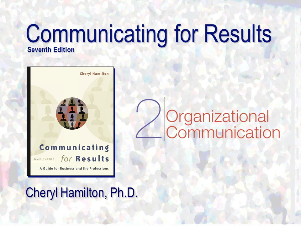 Copyright © 2005 Wadsworth 2 Chapter 2 - Organizational Communication 2 Opening Quotations [working together].