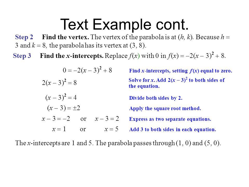   2(x  3) 2  8 Find x-intercepts, setting f (x) equal to zero. Step 3 Find the x-intercepts. Replace f (x) with 0 in f (x)   2(x 
