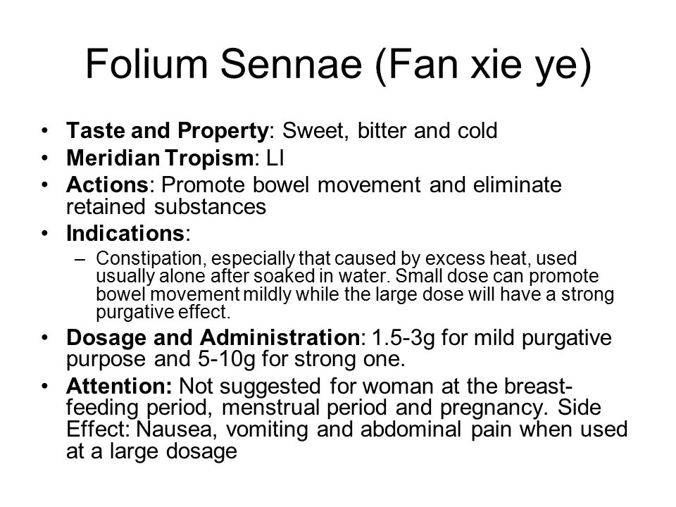 Actions and indications of the formula Actions –Moistens the intestines and unblocks the bowels.
