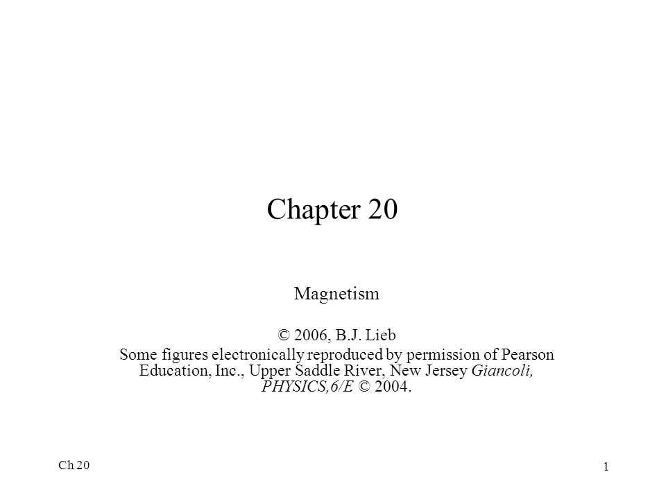 Ch 20 1 Chapter 20 Magnetism © 2006, B.J.