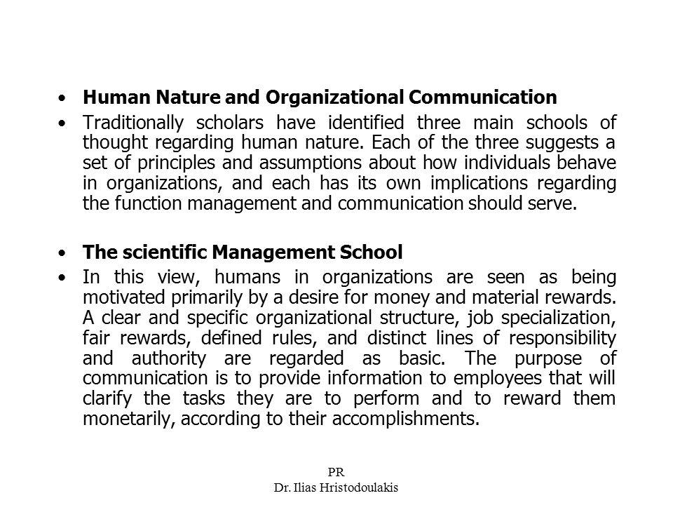 PR Dr. Ilias Hristodoulakis Human Nature and Organizational Communication Traditionally scholars have identified three main schools of thought regardi