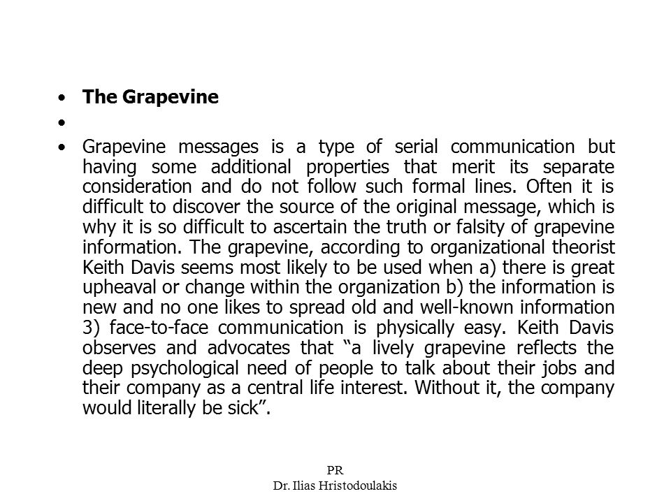 PR Dr. Ilias Hristodoulakis The Grapevine Grapevine messages is a type of serial communication but having some additional properties that merit its se