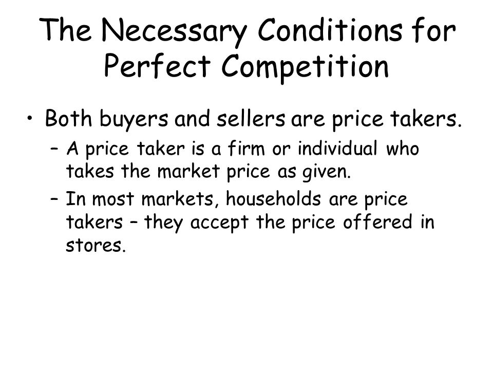 The Definition of Supply and Perfect Competition Because of the definition of supply, if any of the conditions are not met, the formal definition of supply disappears.