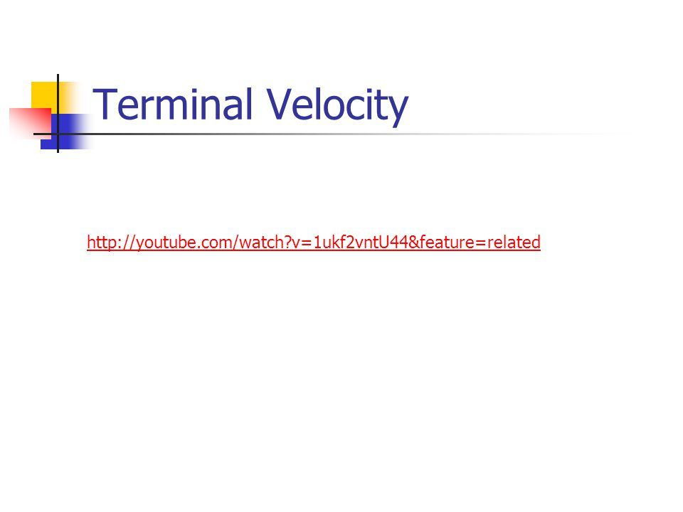 Terminal Velocity   v=1ukf2vntU44&feature=related