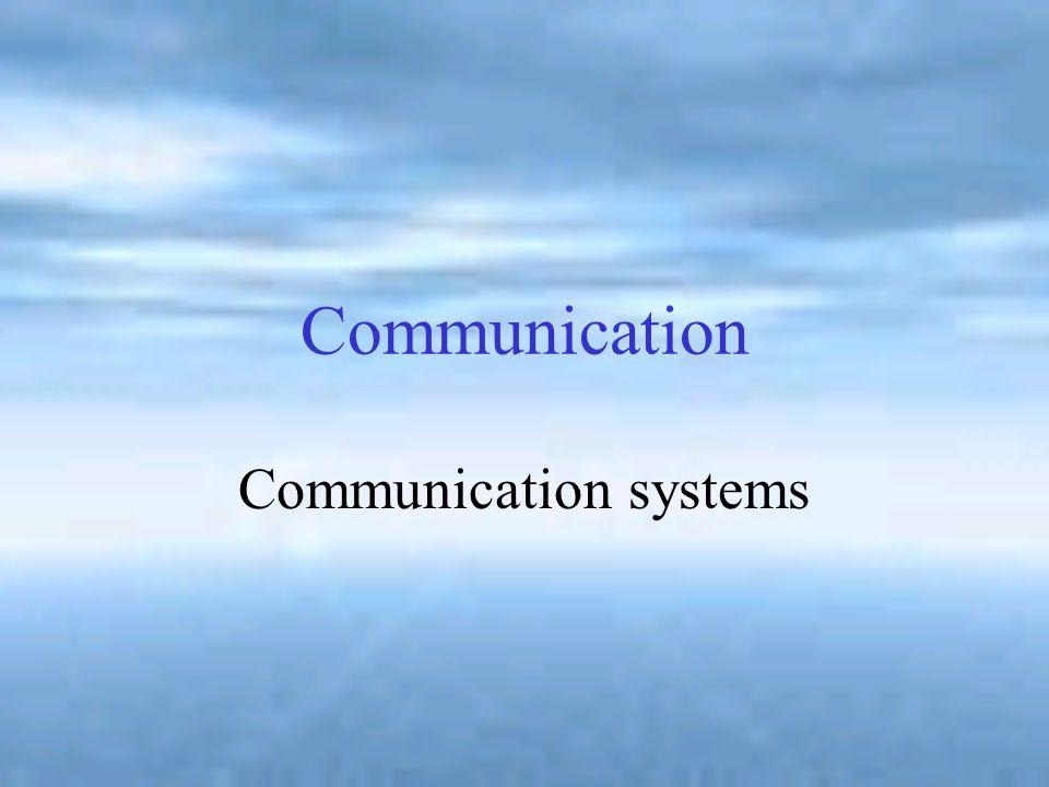 Communication Communication systems