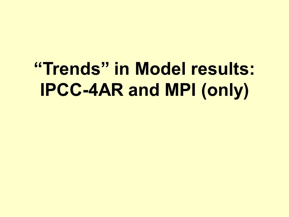 Trends in Model results: IPCC-4AR and MPI (only)