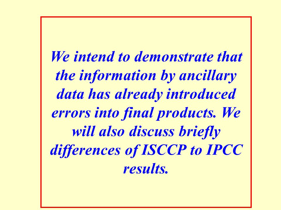 We intend to demonstrate that the information by ancillary data has already introduced errors into final products.