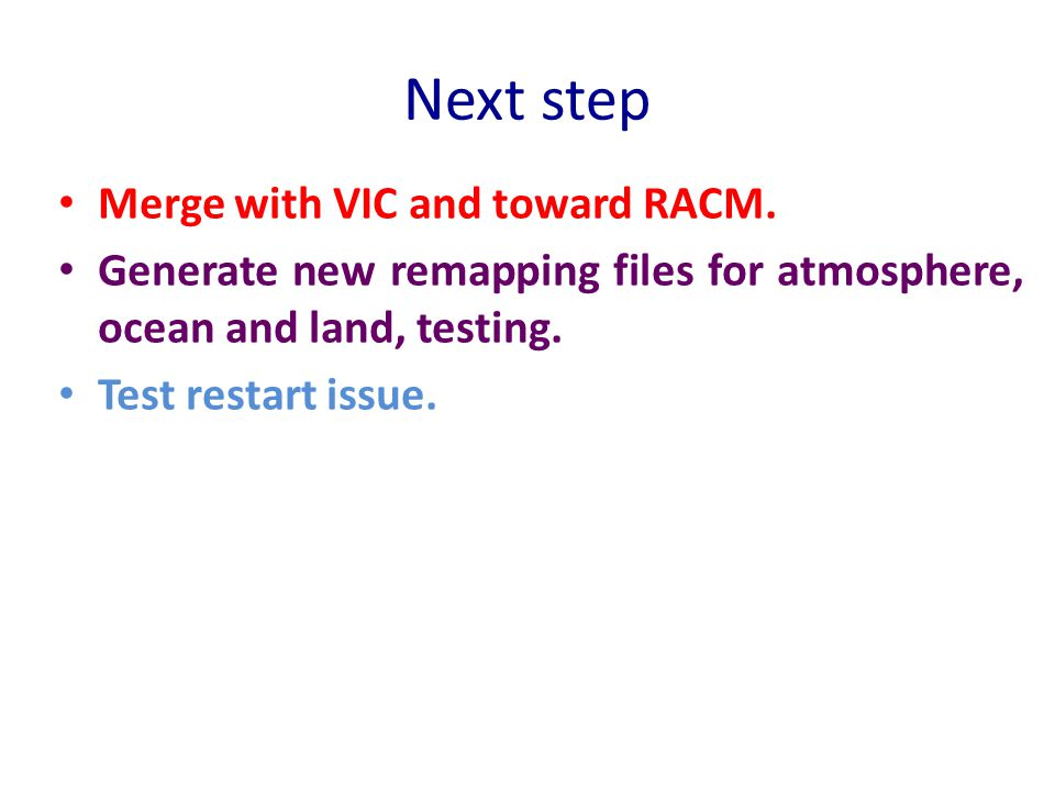 Next step Merge with VIC and toward RACM.