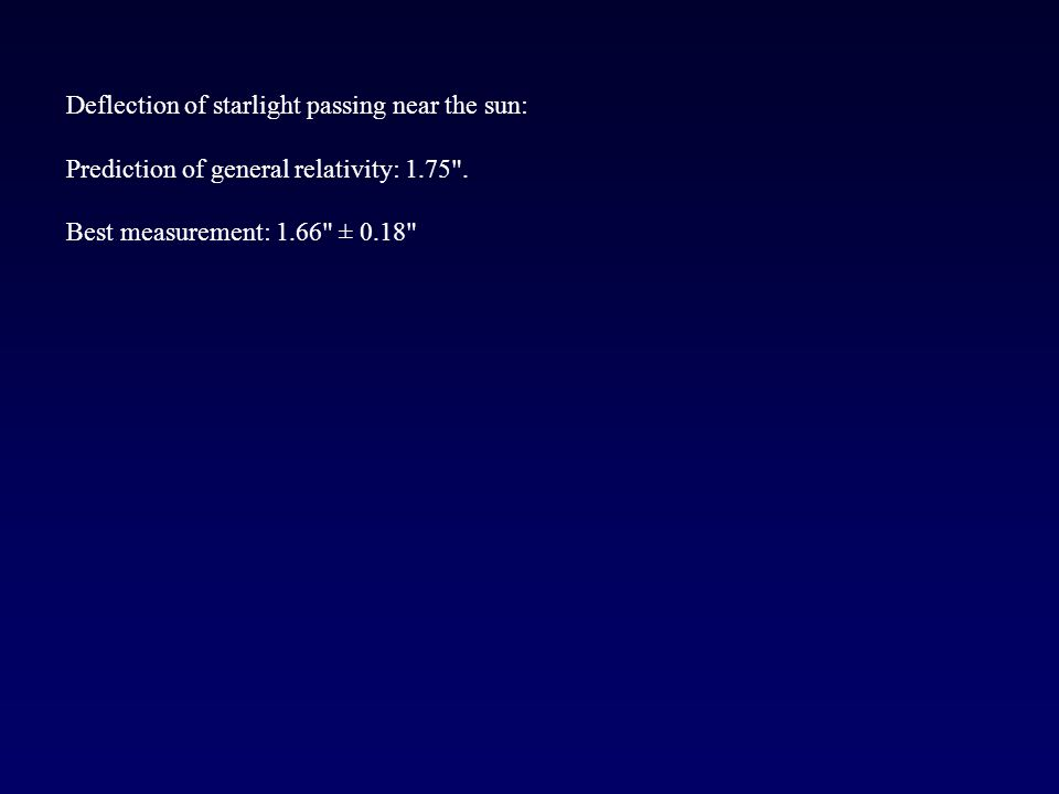 Deflection of starlight passing near the sun: Prediction of general relativity: 1.75