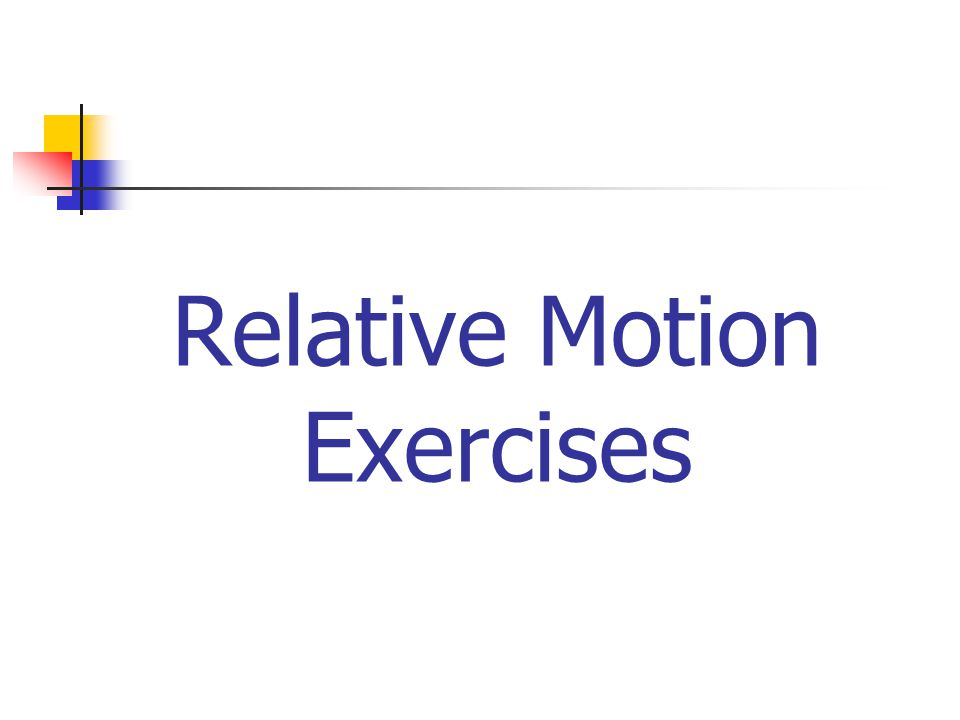 Relative Motion Exercises