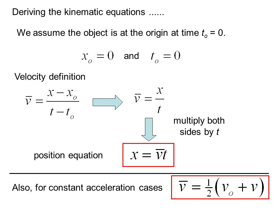 We assume the object is at the origin at time t o = 0.