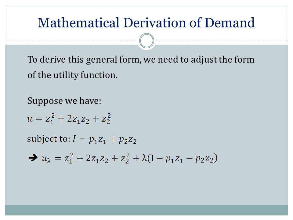 To derive this general form, we need to adjust the form of the utility function.