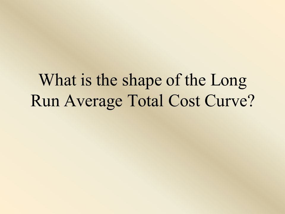 Long Run Average Total Cost Curve The long run average total cost curve is made up of a series of short run ATC'S.
