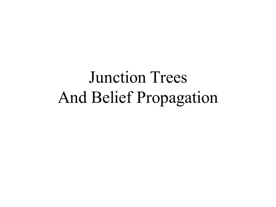 Junction Trees And Belief Propagation