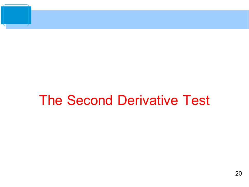 20 The Second Derivative Test
