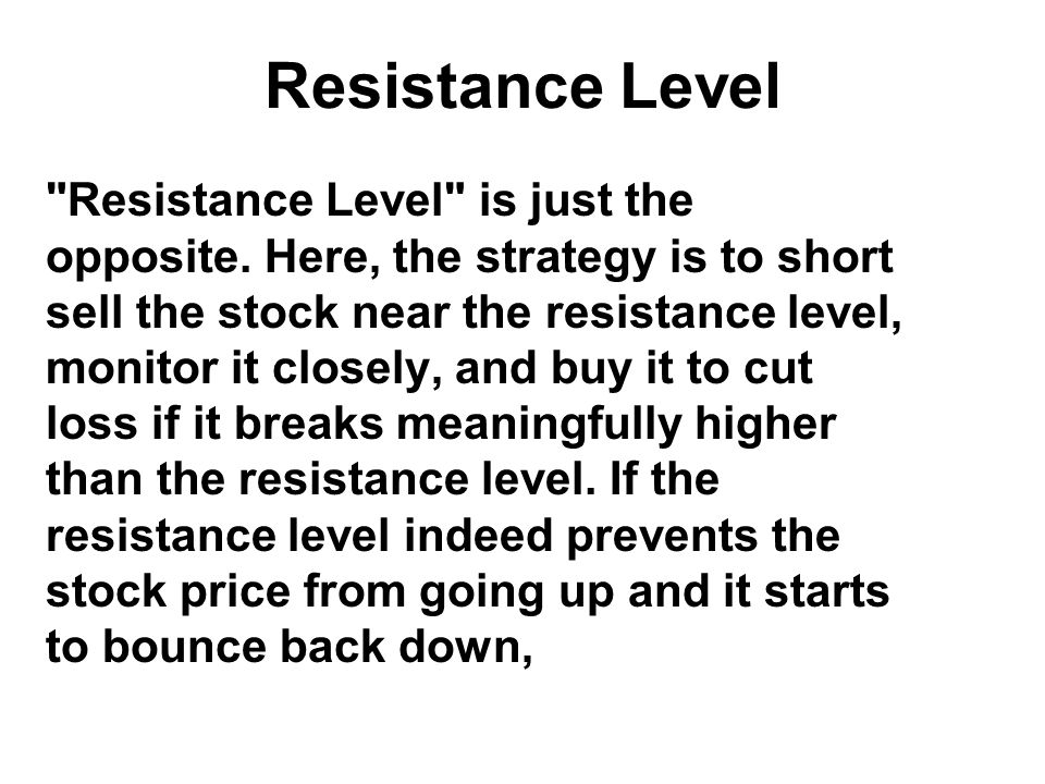Resistance Level Resistance Level is just the opposite.