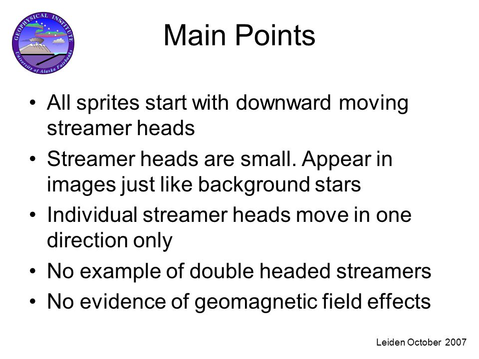 Leiden October 2007 Main Points All sprites start with downward moving streamer heads Streamer heads are small.
