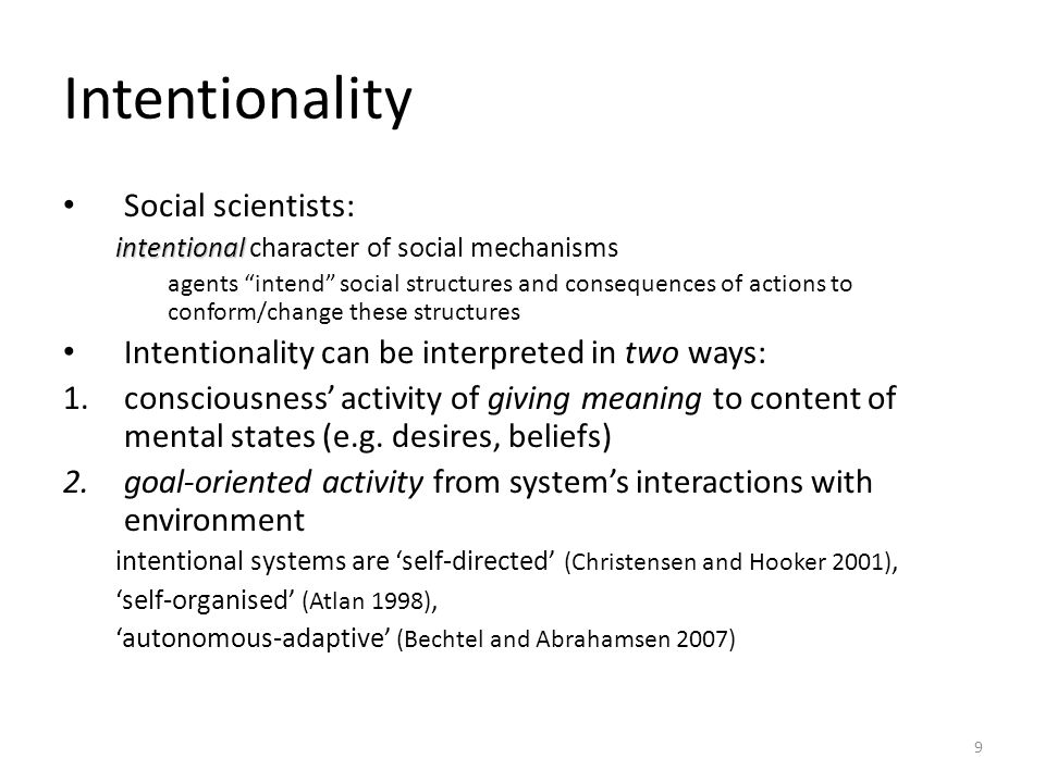 "9 Intentionality Social scientists: intentional intentional character of social mechanisms agents ""intend"" social structures and consequences of actio"