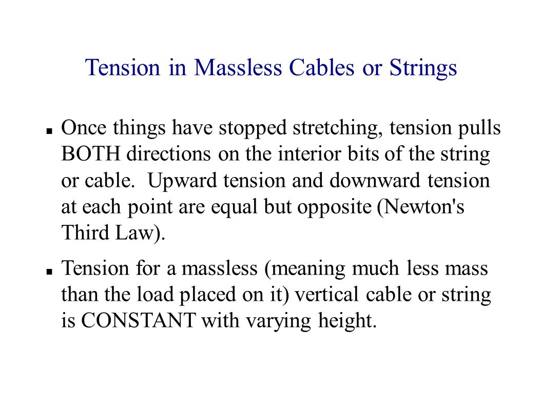 Tension in Massless Cables or Strings Once things have stopped stretching, tension pulls BOTH directions on the interior bits of the string or cable.