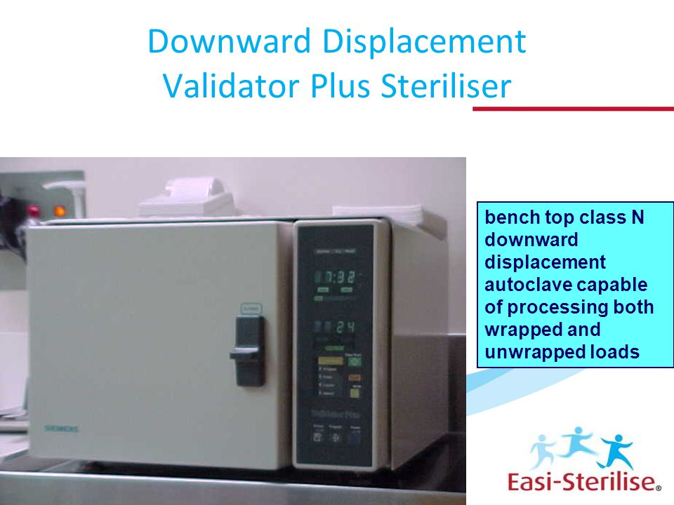 . bench top class N downward displacement autoclave capable of processing both wrapped and unwrapped loads Downward Displacement Validator Plus Steriliser