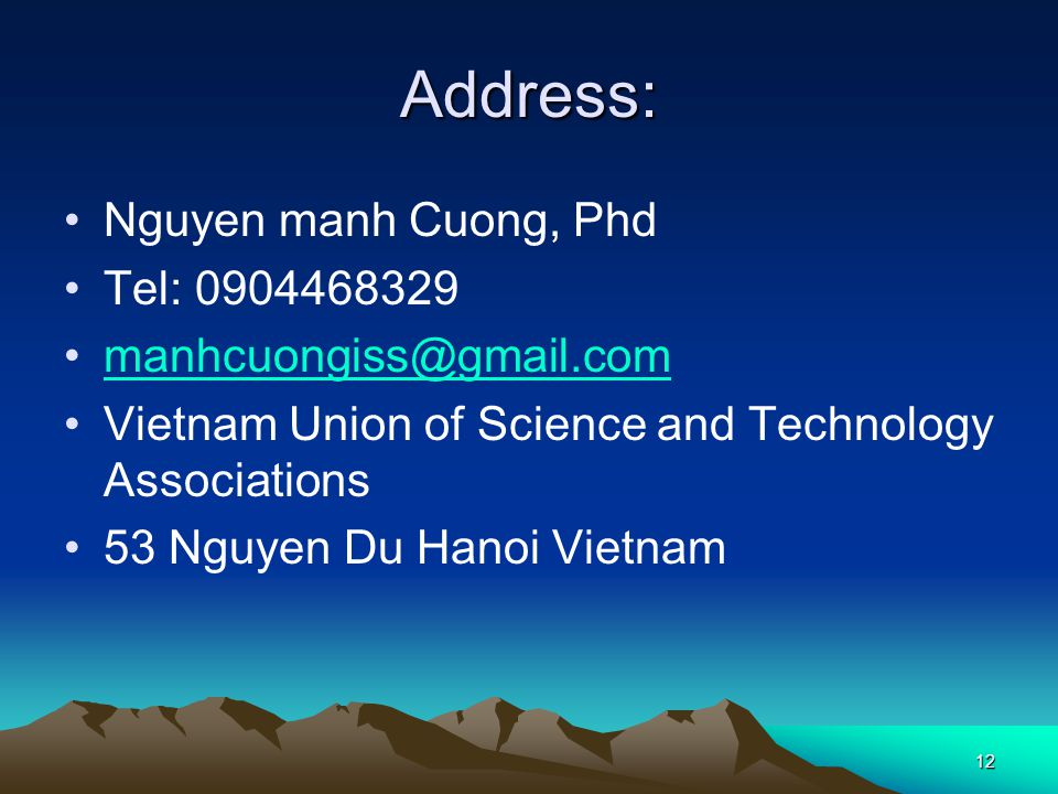12 Address: Nguyen manh Cuong, Phd Tel: Vietnam Union of Science and Technology Associations 53 Nguyen Du Hanoi Vietnam