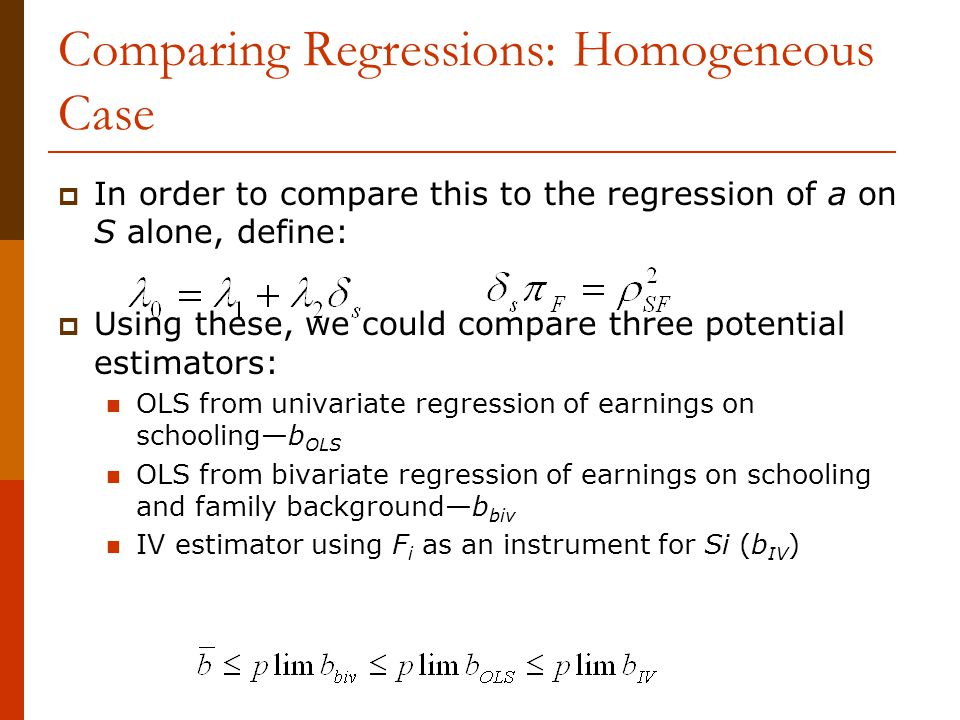 Comparing Regressions: Homogeneous Case  In order to compare this to the regression of a on S alone, define:  Using these, we could compare three po