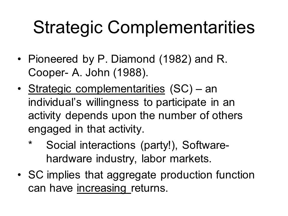 Strategic Complementarities Pioneered by P. Diamond (1982) and R.