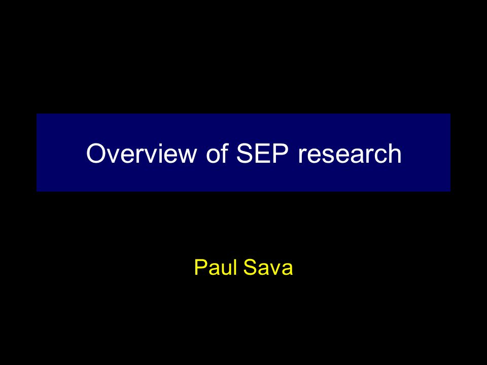 Overview of SEP research Paul Sava