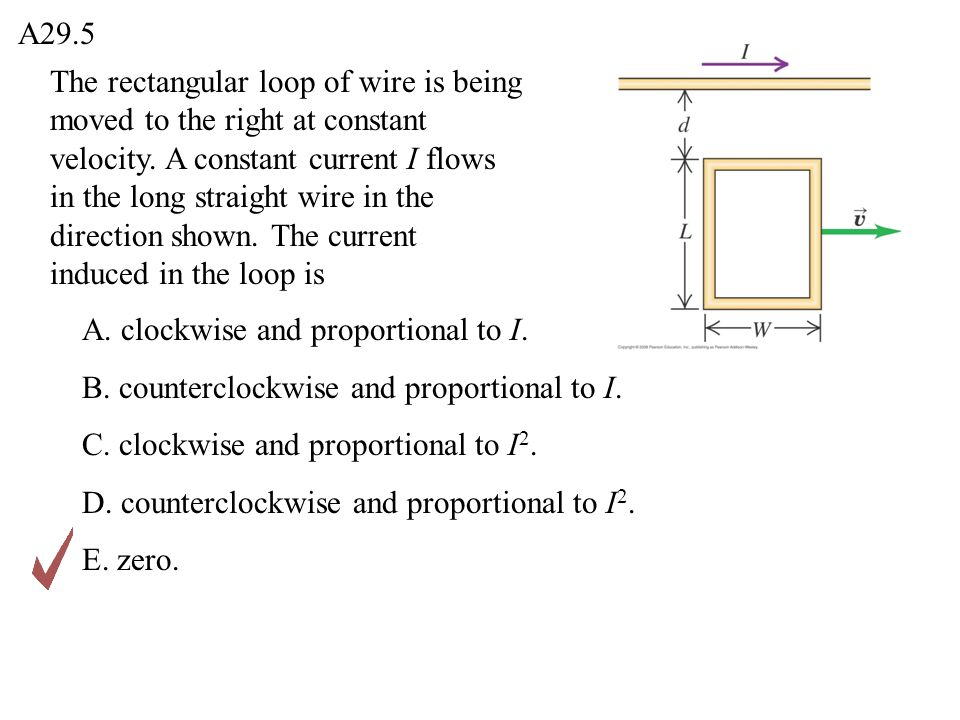 The rectangular loop of wire is being moved to the right at constant velocity. A constant current I flows in the long straight wire in the direction s