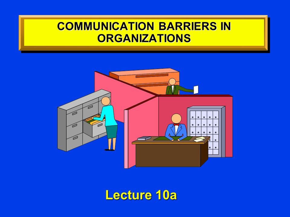 GENERAL BARRIERS TO COMMUNICATION GENERAL BARRIERS TO COMMUNICATION 1.