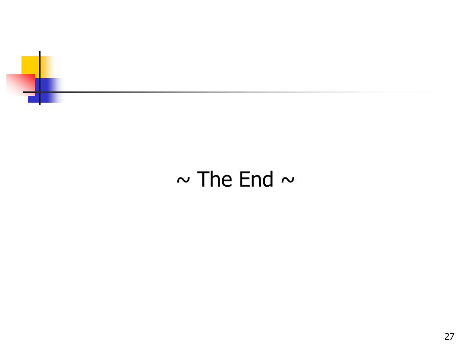 27 ~ The End ~