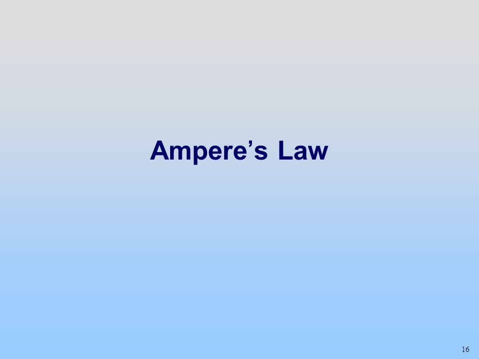 16 Ampere's Law