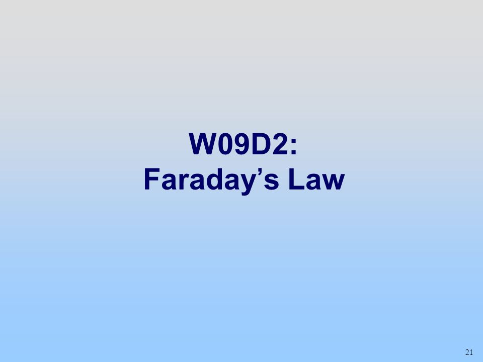 21 W09D2: Faraday's Law