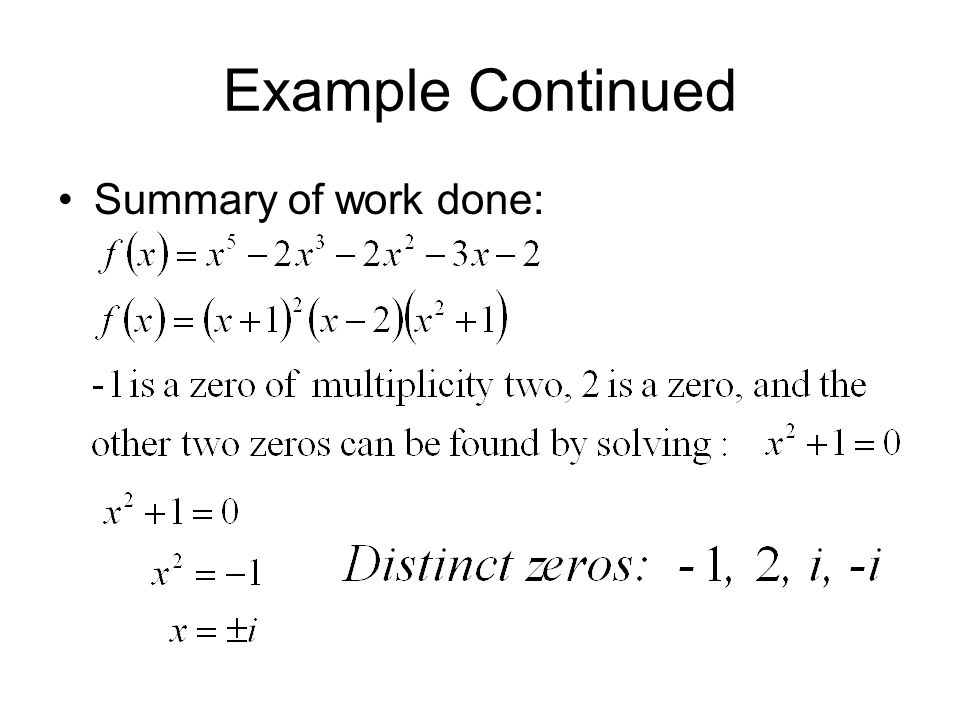 Example Continued Summary of work done: