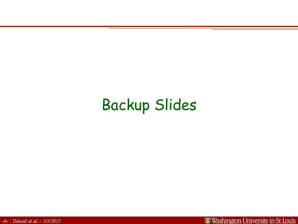 16 - Tidwell et al. – 5/5/2015 Backup Slides