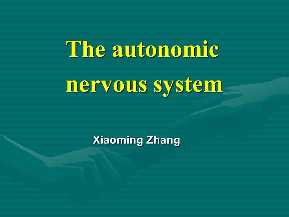 The autonomic nervous system Introduction: Compositions: 1.