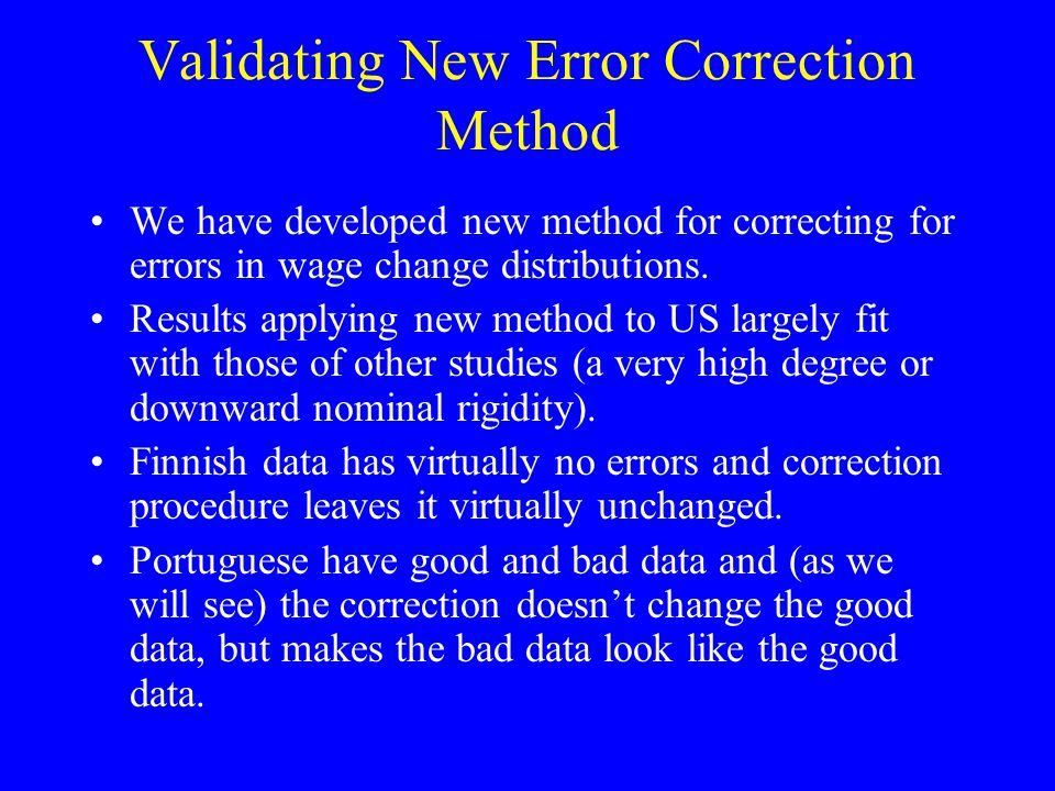 Validating New Error Correction Method We have developed new method for correcting for errors in wage change distributions.