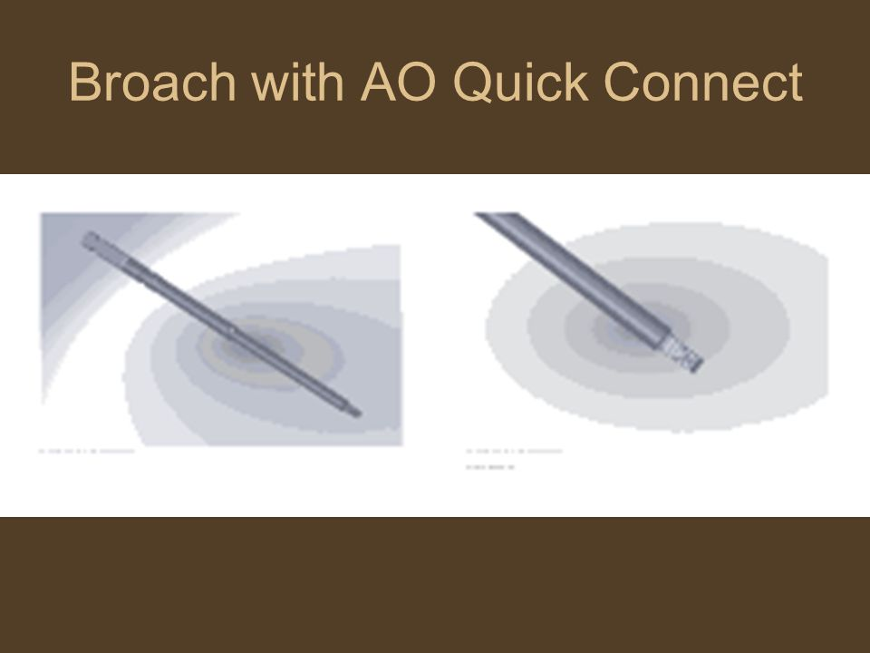 Broach with AO Quick Connect