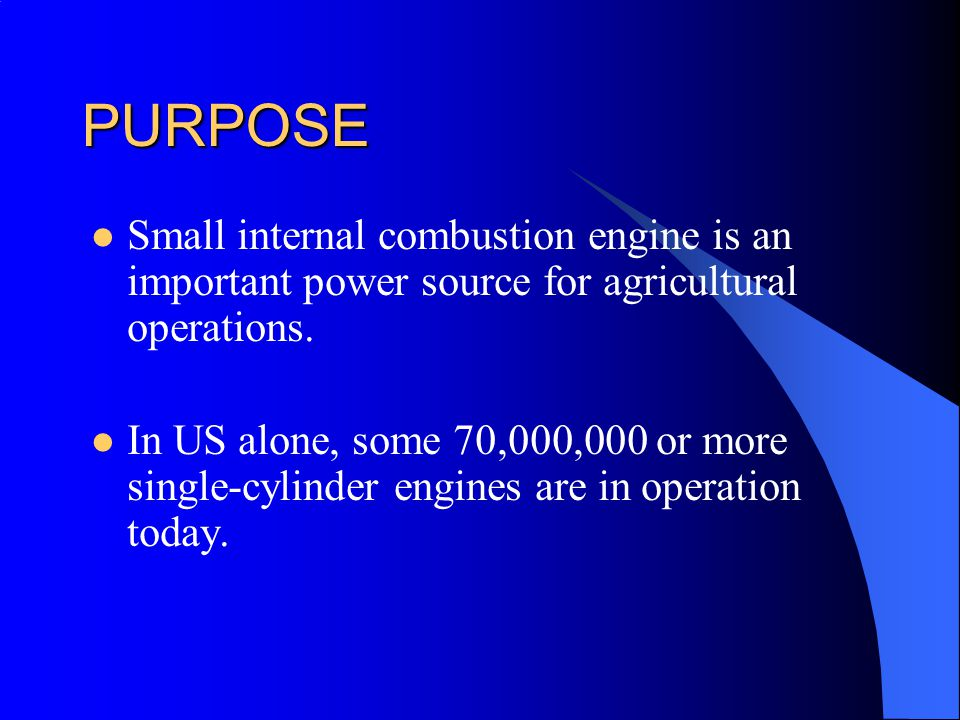 PURPOSE Small internal combustion engine is an important power source for agricultural operations.